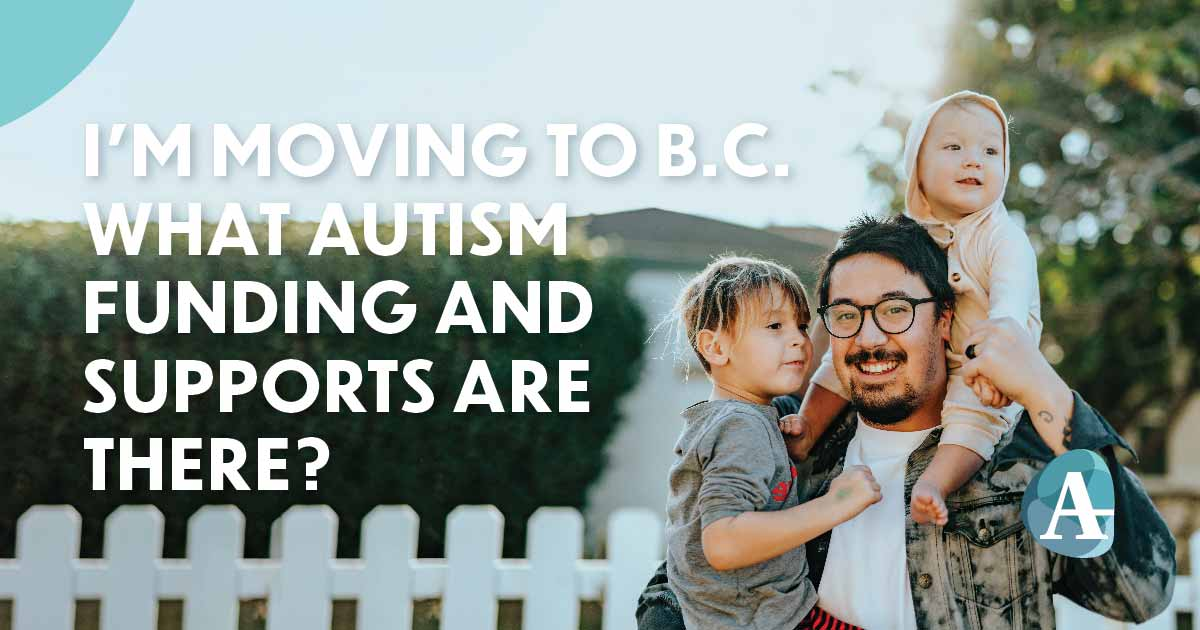 Moving to BC. What Autism Funding and Supports are there?
