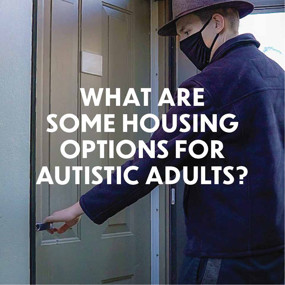Autism Q and A: Housing for Autistic Adults